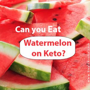 Watermelon keto